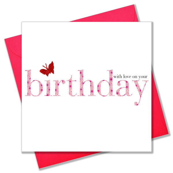 Birthday Card, Pink, With Love, embellished with a pretty fabric butterfly