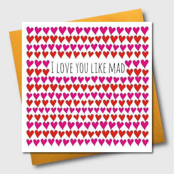 Valentine's Day Card, Hearts, I Love you like mad