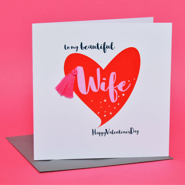 Valentine's Day Card, Pink Heart, Beautiful Wife, Embellished with a tassel