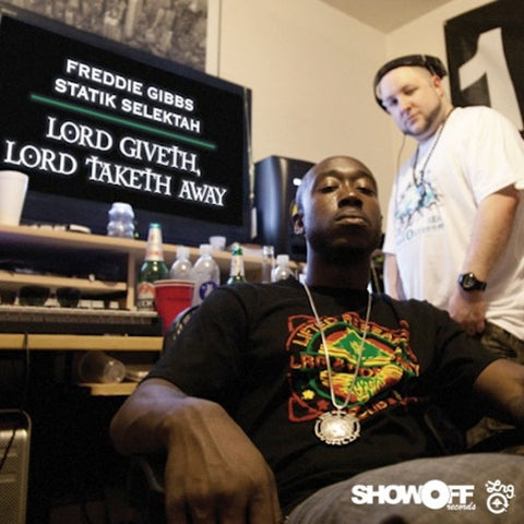 Lord Giveth, Lord Taketh Away - Freddie Gibbs X Statik Selektah