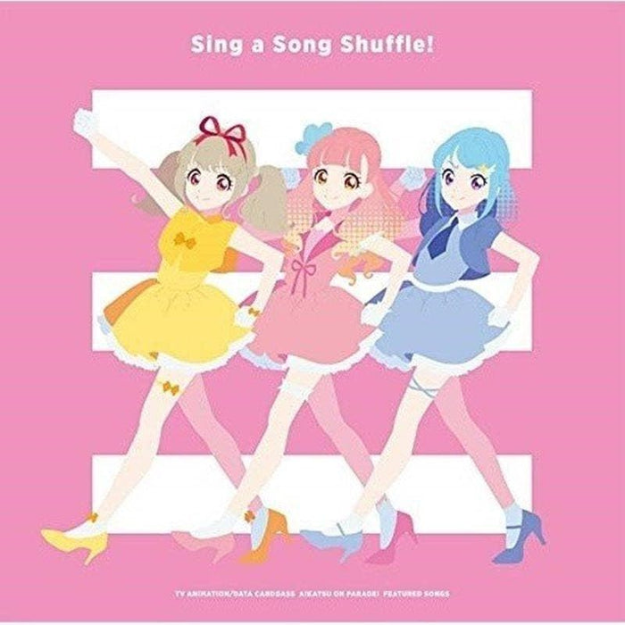 "[New] TV Anime / Data Carddass ""Aikatsu on Parade!"" Insert Song Album ""Sing a Song Shuffle!"" / Lantis Release Date: April 22, 2020"