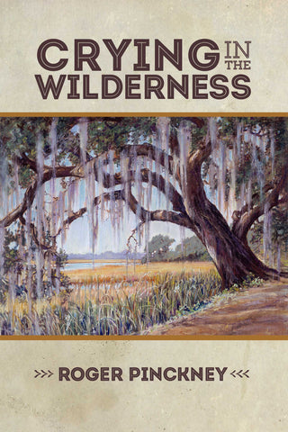 Crying in the Wilderness by Roger Pinckney