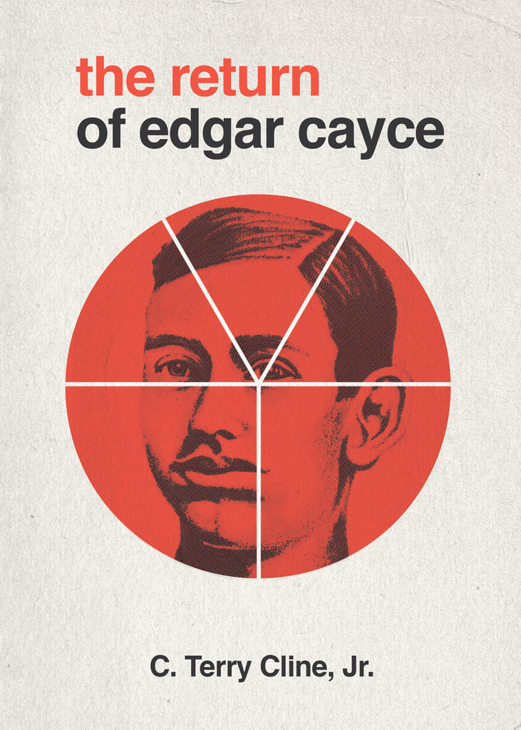 The Return of Edgar Cayce: As Transcribed by C. Terry Cline, Jr.