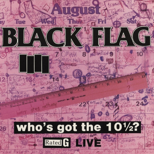 BLACK FLAG - Who's Got The 10½? vinyle / LP