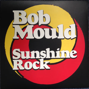 BOB MOULD - Sunshine Rock (Vinyle neuf/New LP)