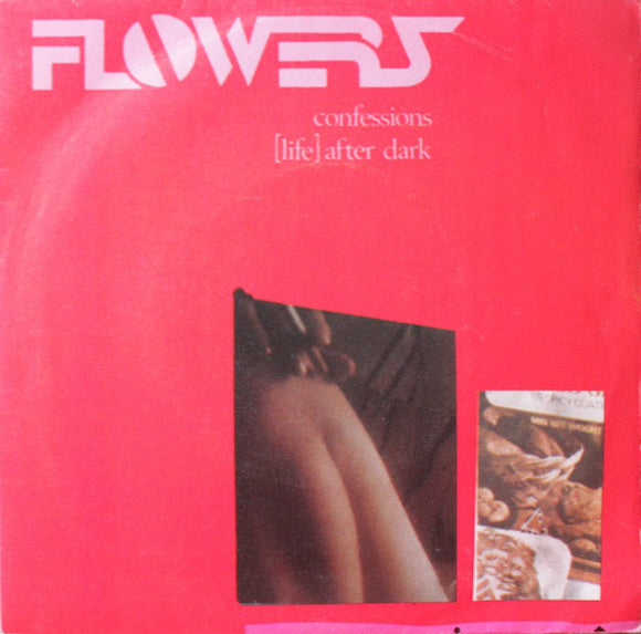 Flowers - Confessions / [Life] After Dark