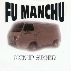Fu Manchu - Pick-Up Summer 7""
