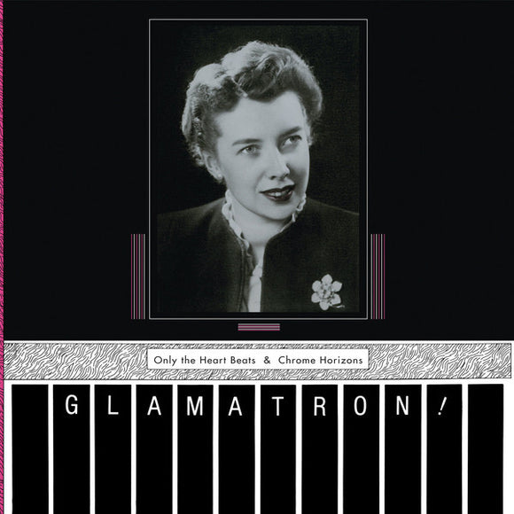 GLAMATRON! - The Heart Beats & Chrome Horizons (Vinyle neuf/New LP)