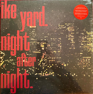 IKE YARD - Night After Night  vinyle rouge (Vinyle neuf/New LP)