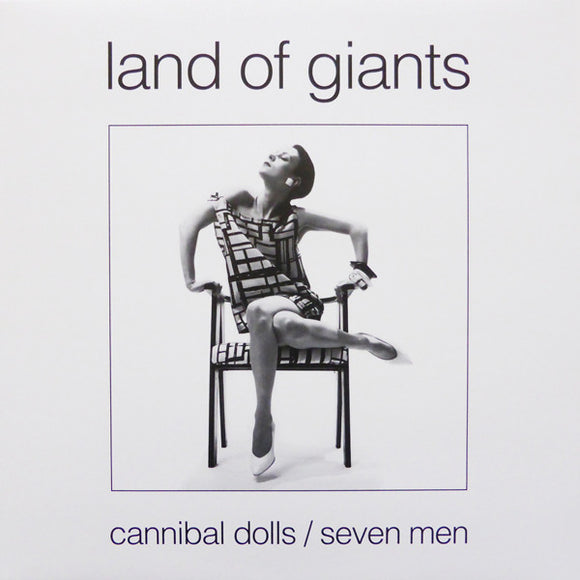 LAND OF GIANTS - Cannibal Dolls/Seven Men (Vinyle neuf/New 12