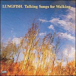 LUNGFISH -Talking Songs For Walking (Vinyle neuf/New LP)