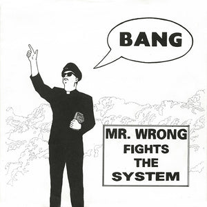 Mr. Wrong - Mr. Wrong Fights The System 7""