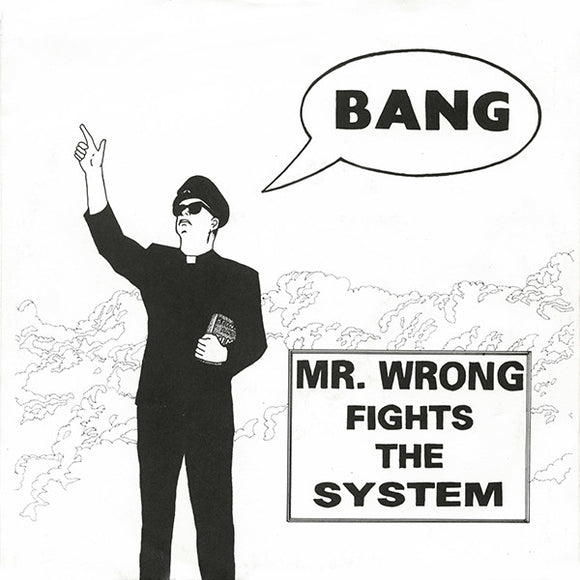Mr. Wrong - Mr. Wrong Fights The System 7
