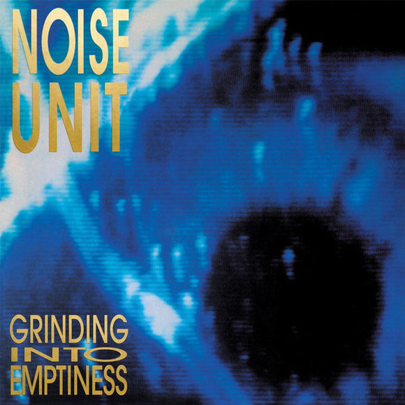 Noise Unit - Grinding Into Emptiness CD