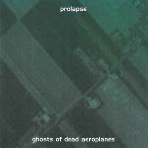 PROLAPSE - Ghosts of dead aeroplanes (CD neuf)