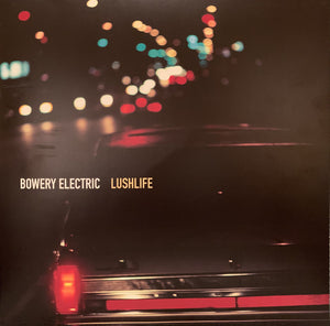 BOWERY ELECTRIC - Lushlife (Vinyle neuf/New LP)