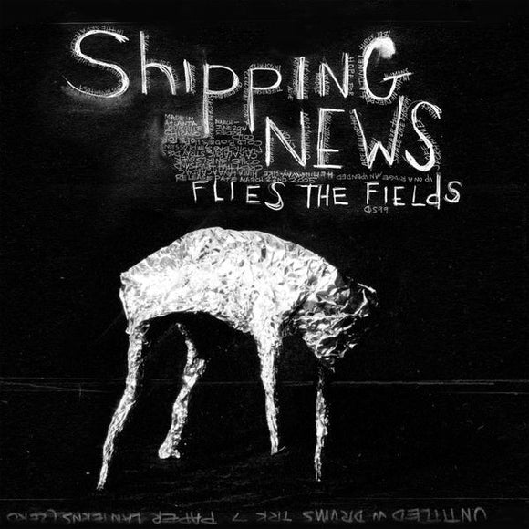 SHIPPING NEWS - Flies The Fields (Vinyle neuf/New LP)