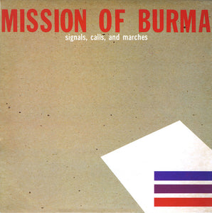 MISSION OF BURMA ‎– Signals, Calls, And Marches (Vinyle neuf/New LP)