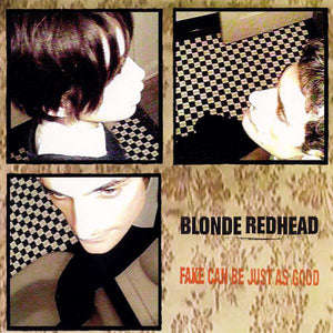 BLONDE REDHEAD - Fake Can Be Just As Good (Vinyle neuf/New LP)
