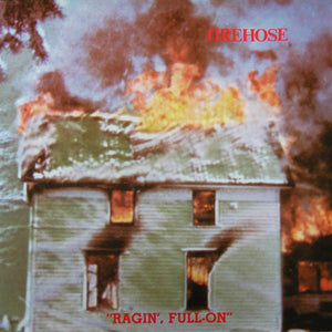 "FIREHOSE - ""Ragin', Full-On""  (Vinyle neuf/New LP)"