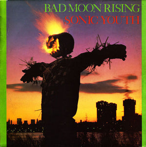 SONIC YOUTH  - Bad Moon Rising (Vinyle neuf/New LP)
