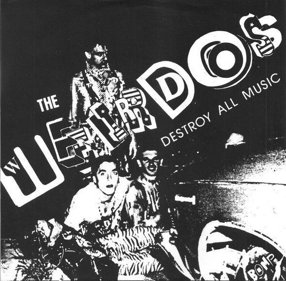 The Weirdos - Destroy All Music 7