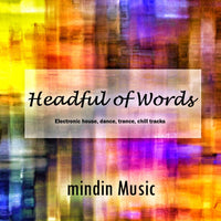 Headful of Words electronic songs album by mindin Music
