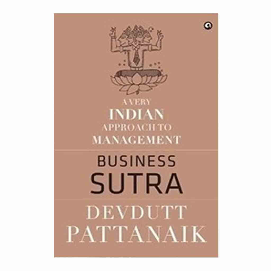 Business Sutra: A Very Indian Approach to Management Paperback - 2015 - Chirukaanuka