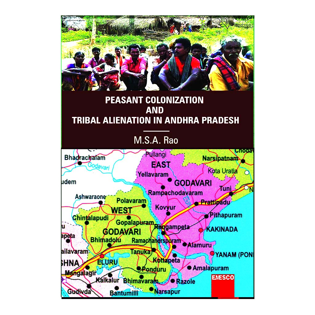 Peasant Colonization and Tribal Alienation in Andhra Pradesh  (English) - 2018 - Chirukaanuka