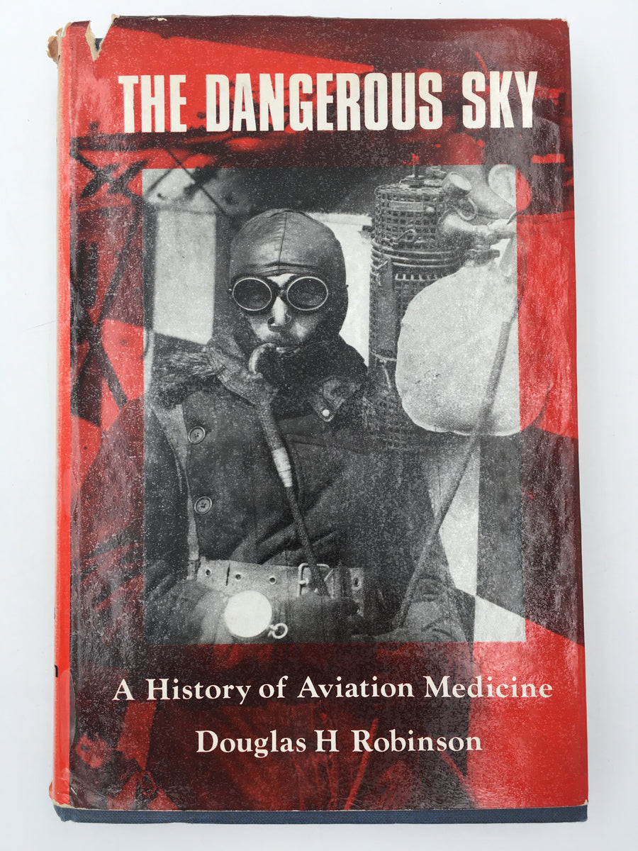 THE DANGEROUS SKY : A History of Aviation Medicine