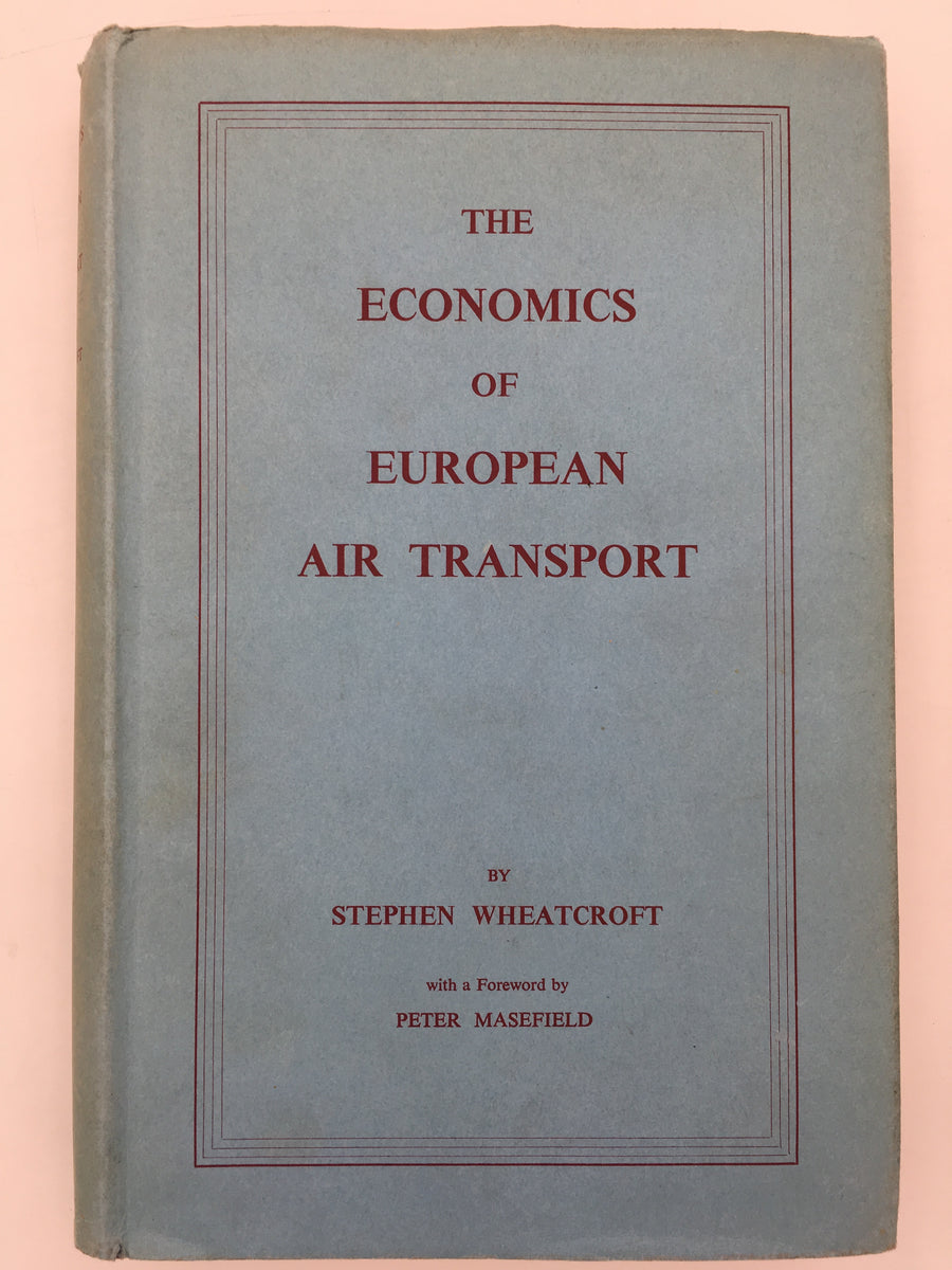 THE ECONOMICS OF EUROPEAN AIR TRANSPORT
