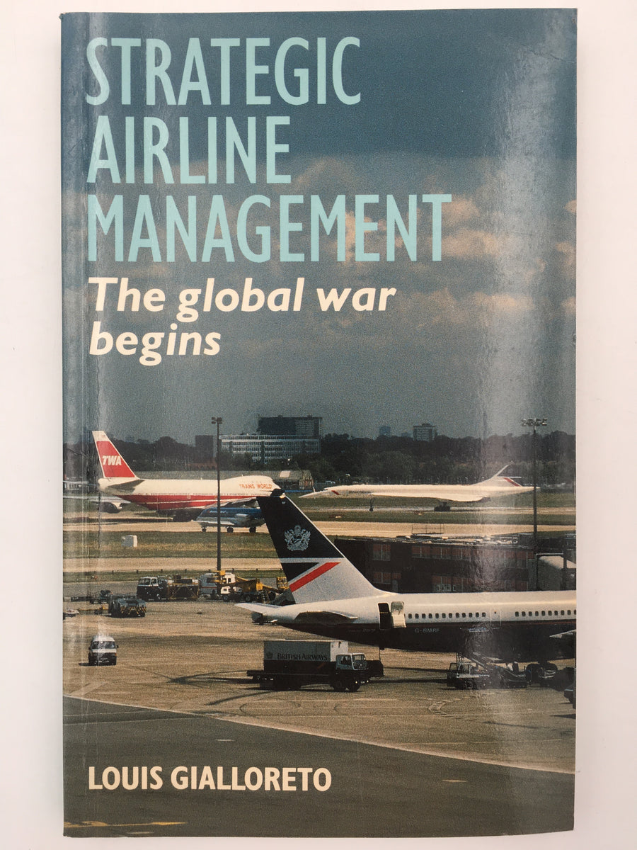 STRATEGIC AIRLINE MANAGEMENT : The global war begins