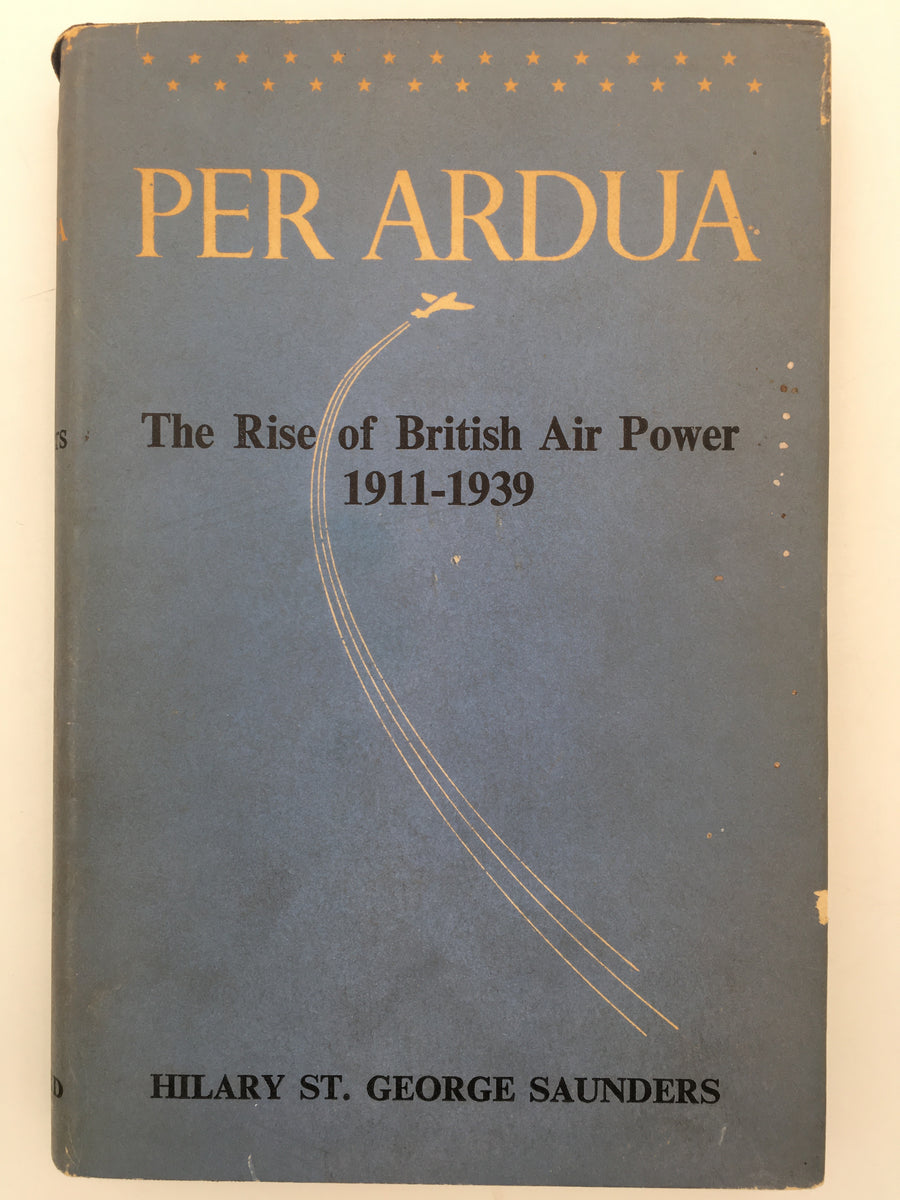 PER ARDUA : The Rise of British Air Power, 1911 - 1939