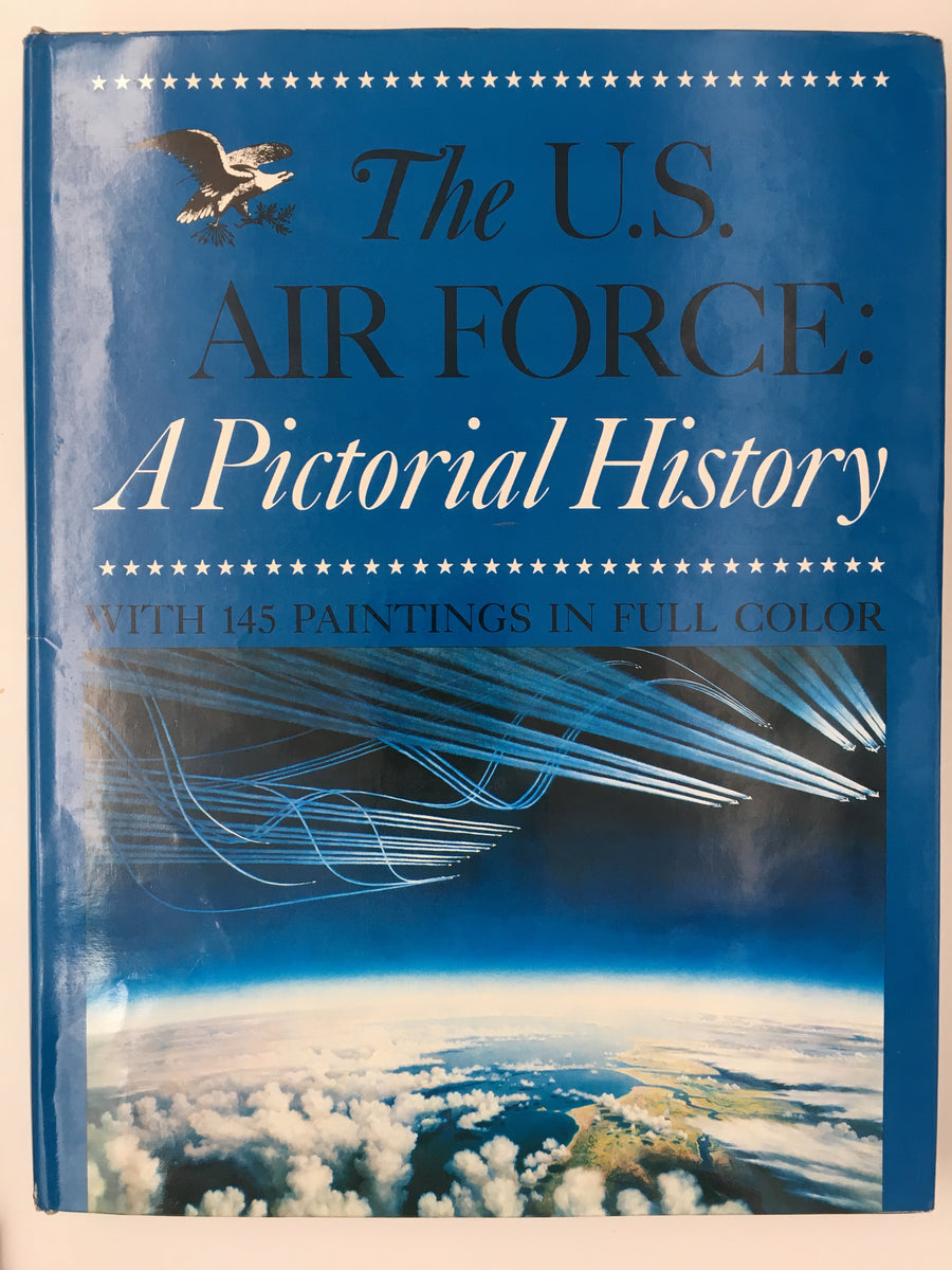The U.S. AIR FORCE A Pictorial History