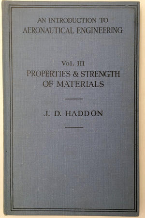 AN INTRODUCTION TO AERONAUTICAL ENGINEERING. VOL III PROPERTIES & STRENGTH OF MATERIAL