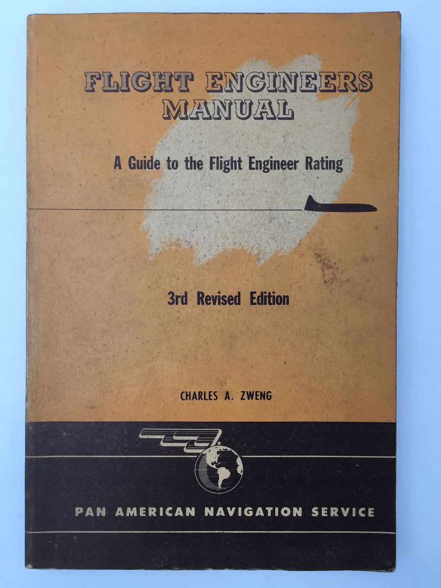 FLIGHT ENGINEERS MANUAL A Guide to the Flight Engineer Rating – 3rd Revised Edition