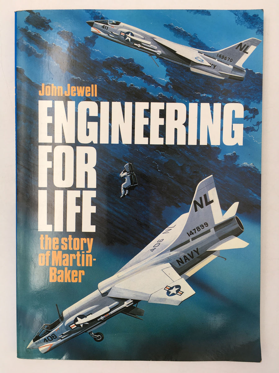 ENGINEERING FOR LIFE the story of Martin-Baker