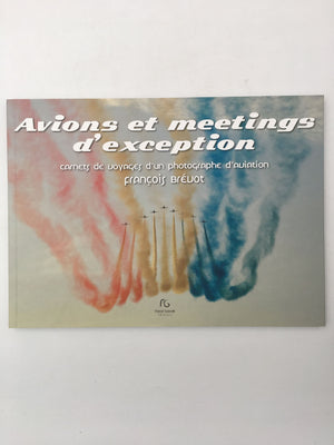 Avions et meetings d'exception – carnets de voyage d'un photographe d'aviation