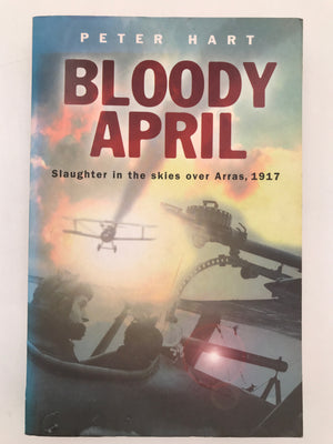 BLOODY APRIL : Slaughter in the Skies over Arras, 1917