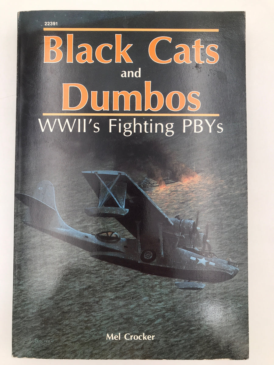 Black Cats and Dumbos : WWII's Fighting PBYs