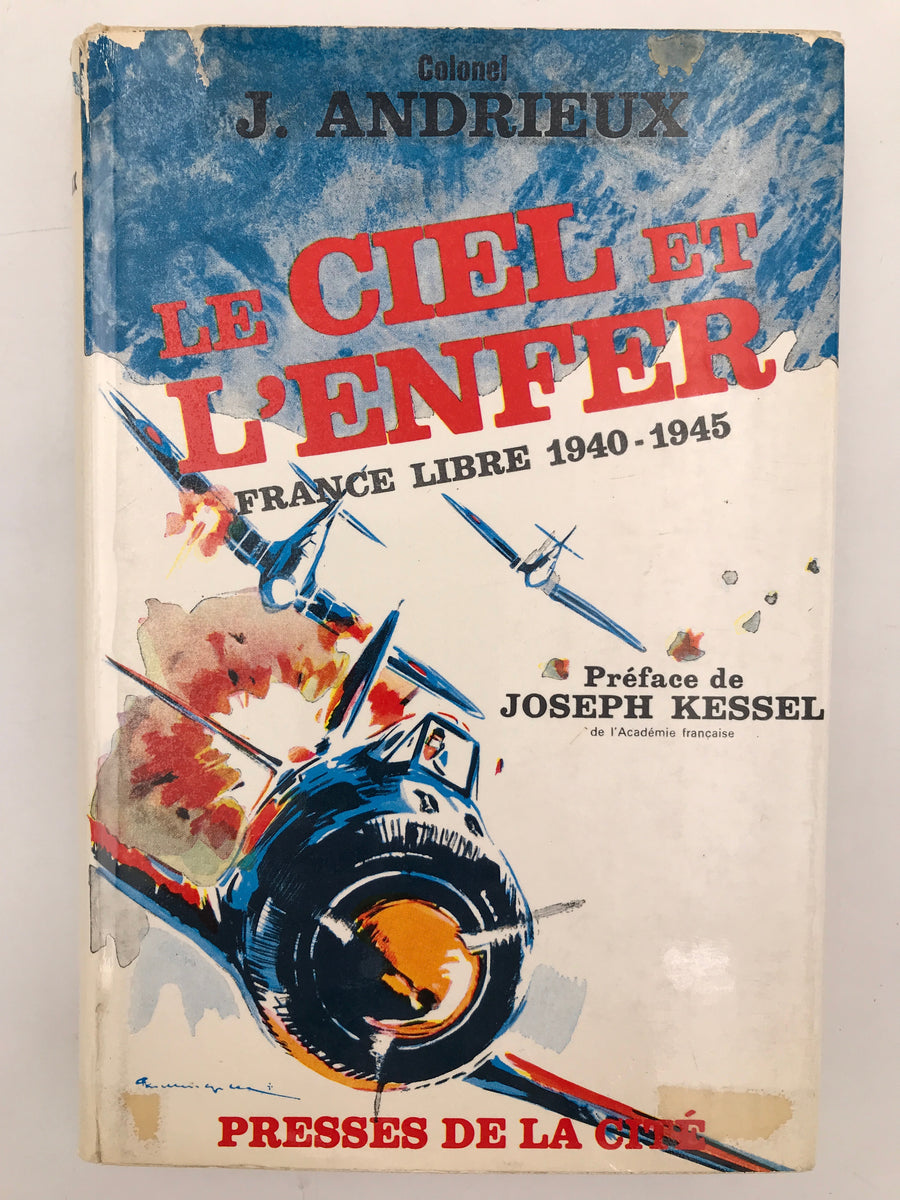 LE CIEL ET L'ENFER FRANCE LIBRE 1940 – 1945