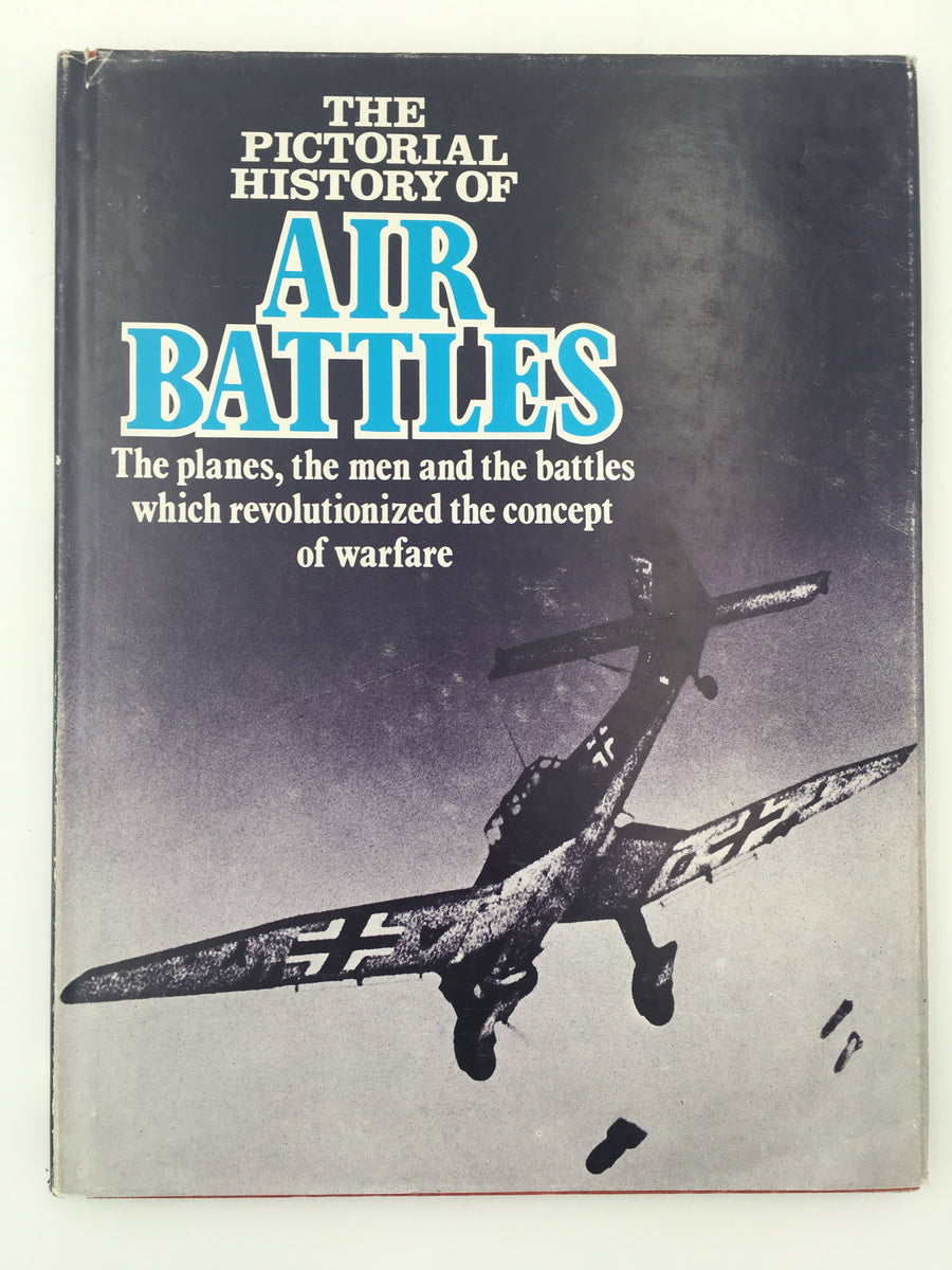 THE PICTORIAL HISTORY OF AIR BATTLES