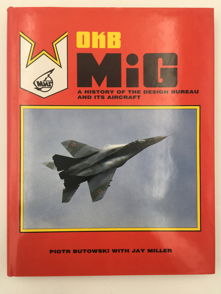 ОКВ MiG : A HISTORY OF THE DESIGN BUREAU AND ITS AIRCRAFT