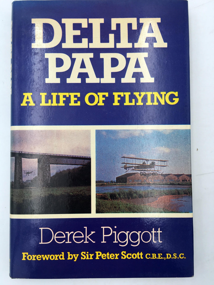 DELTA PAPA A LIFE OF FLYING