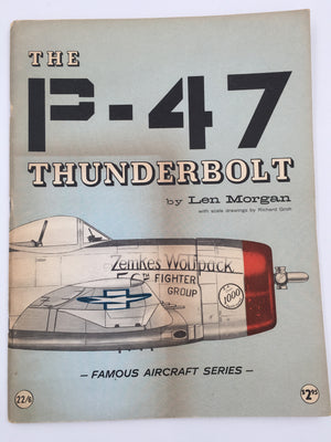 FAMOUS AIRCRAFT : THE P-47 THUNDERBOLT