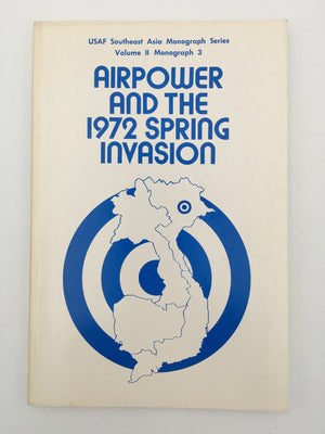 AIRPOWER AND THE 1972 SPRING INVASION