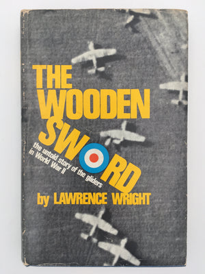 THE WOODEN SWORD : the untold story of the gliders in World War II