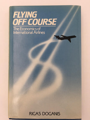 FLYING OFF COURSE : The Economics of International Airlines