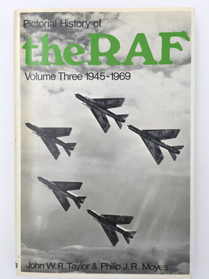 Pictorial History of the R.A.F. : Volume Three, 1945 - 1969