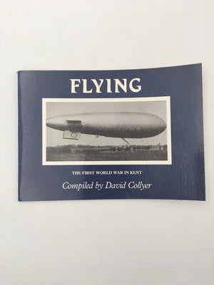 FLYING : THE FIRST WORLD WAR IN KENT